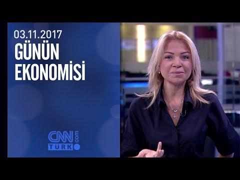 Günün Ekonomisi 03 .11.2017 Cuma