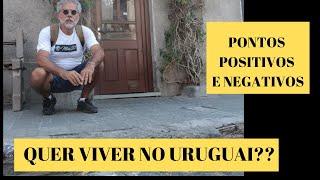 Quer viver no Uruguai? - veja os pontos positivos.
