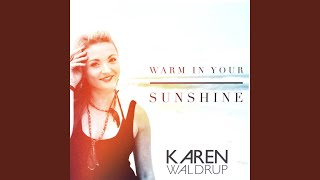 Karen Waldrup Warm In Your Sunshine
