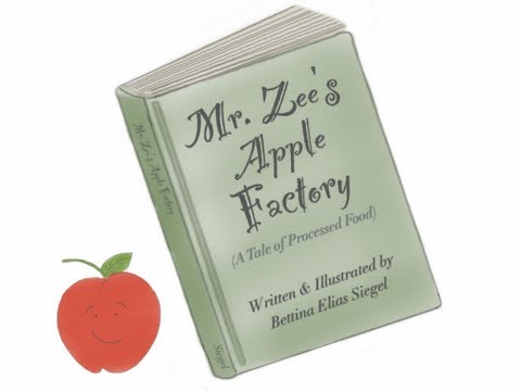 Mr. Zee's Apple Factory - a children's story about processed food