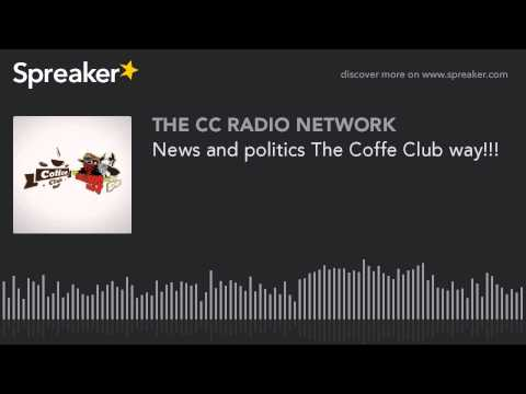 News and politics The Coffe Club way!!! (part 2 of 7)