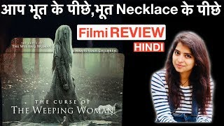 The Curse Of The Weeping Woman Movie REVIEW | Deeksha Sharma