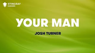 Your Man In The Style Of 34 Josh Turner 34 Karaoke Audio No Lead Vocal