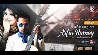 Sotti Kore Bol | Arfin Rumey | Porshi | Lyric Video | Bangla New Song | 2016