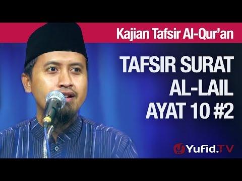 Kajian Tafsir Al Quran Surat Al-Lail #14 - Tafsir Ayat 10 Bagian 2 - Ustadz Abdullah Zaen, MA
