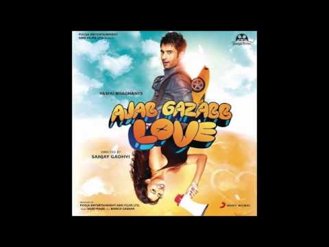 Tu Mera Aasmaan (Full Song) - Ajab Gazabb Love (Mohit Chauhan...