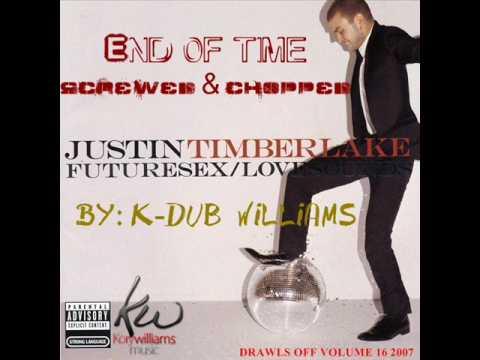 Justin Timberlake - End Of Time - Screwed & Chopped