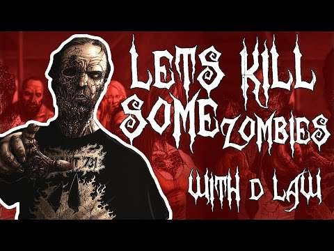 Let's Kill Some Zombies With D-Law { لنقتل بعض الزمبي }