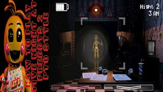[How To Play Five Night's At Freddy 2 THE RIGHT WAY] Video
