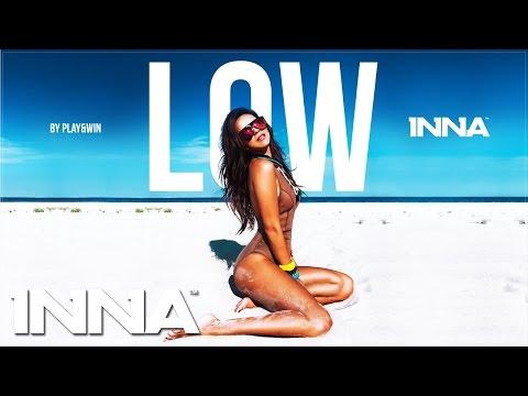 INNA - Low (That's Nice Remix)