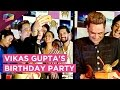 Vikas Gupta CELEBRATED his Birthday with many TV Stars | Interviews