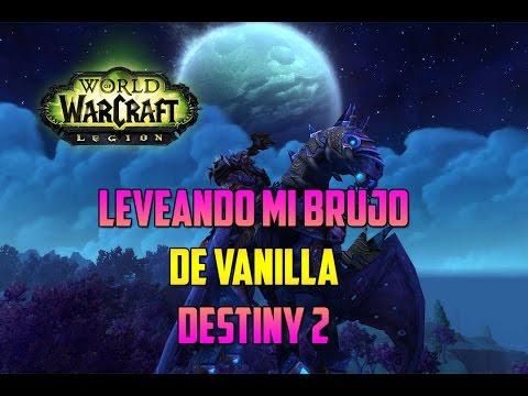 World of Warcraft   LEVEANDO PERSONAJES - SUBIENDO MI BRUJO DE VANILLA - DESTINY 2