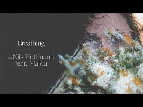 Ben Böhmer, Nils Hoffmann & Malou - Breathing