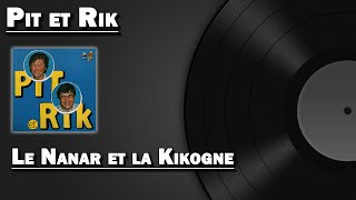 Watch Pit Et Rik Le Nanar Et La Kikogne video