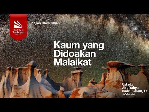 Kaum Yang Didoakan Malaikat | Ustadz Abu Yahya Badru Salam, Lc
