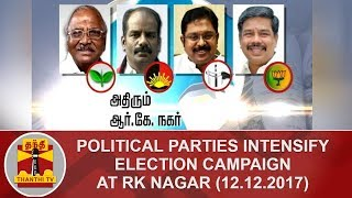 Political Parties Intensify Election Campaign at RK Nagar (12.12.2017) | Thanthi TV