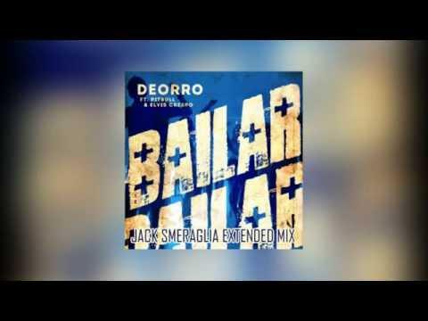 Deorro Feat. Pitbull & Elvis Crespo - Bailar (Jack Smeraglia Extended Mix)