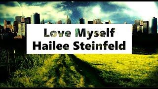 Hailee Steinfeld- Love Myself (Lyrics Video)