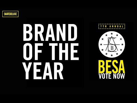 Vote Now: Brand Of The Year | BESA - European Skateboard Awards 2018