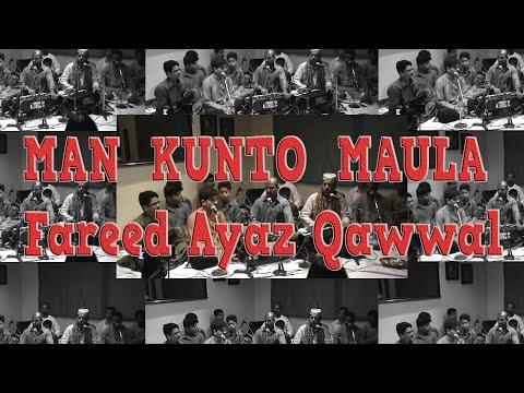 Man Kunto Maula - Fareed Ayaz & Abu Muhammad Qawwal