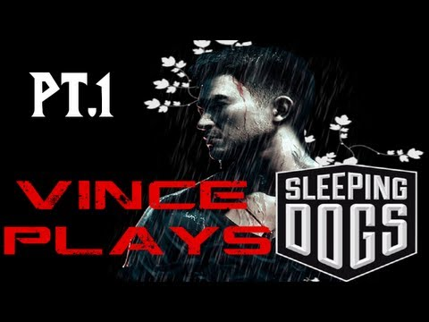 Vince Plays: Sleeping Dogs pt.1
