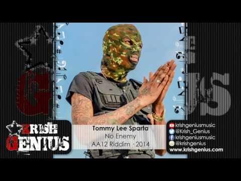 Tommy Lee Sparta – No Enemy – Aa12 Riddim · 2014   Reggae, Dancehall, Bashment