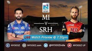 Live IPL Match Preview Mumbai Indians vs Hyderabad    MI vs SRH Live Match discussion IPL India