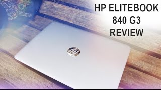 HP Elitebook 840 G3 Review