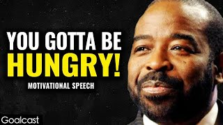 Why It Pays To Be Hungry Les Brown Goalcast