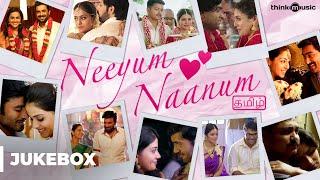 Neeyum Naanum - Video Songs Jukebox | Tamil