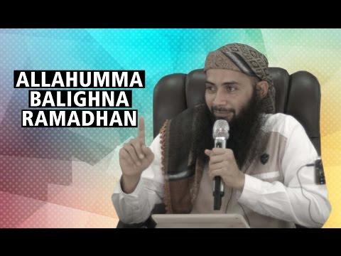Allahumma Balighna Ramadhan - Ustadz Dr.Syafiq Bin Riza Basalamah