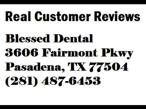 Blessed Dental - REVIEWS - Pasadena, TX Dentists Reviews