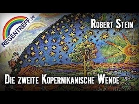 Die zweite Kopernikanische Wende? Robert Stein (Vortrag Regentreff 2011)