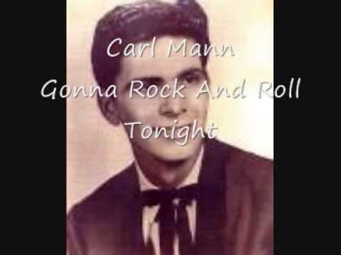 Carl Mann, Gonna Rock And Roll Tonight