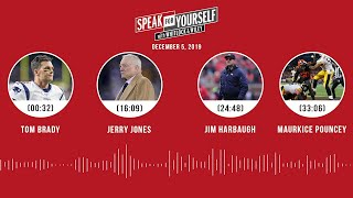 Tom Brady, Jerry Jones, Jim Harbaugh, Maurkice Pouncey | SPEAK FOR YOURSELF Audio Podcast