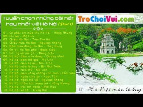 Tuyển chọn những bài hát hay nhất về Hà Nội (Part 1) thumbnail