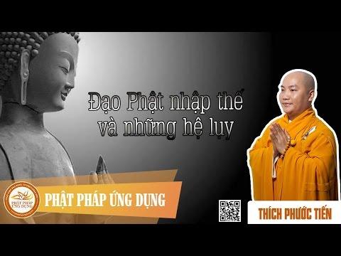 Đạo Phật Nhập Thế Và Những Hệ Lụy