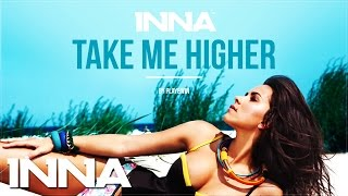 Inna - Take Me Higher (remix)