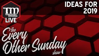 Ideas for 2019 - The Every Other Sunday Show