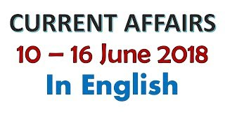 June 2018 GK -  Latest GK  & Current Affairs June 2018 (10th - 16th June 2018 ) MCQ in English