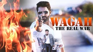 Wagah The Real War | Full Movie