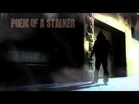 Stalker Poem Vv303 Poem of a Stalker
