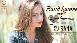 Band Kamre Mein Pyar Karenge (Two Step Mix) | DJ Rana | Old Is Gold Bollywood Hits | Tubemix Music
