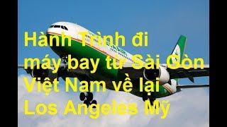 Đi máy bay EVA từ Sài Gòn Việt Nam về Los Angeles Mỹ    *NEW*