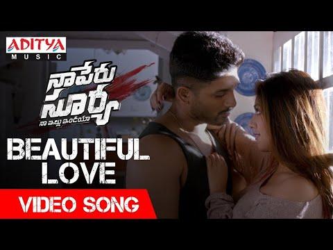 Beautiful Love Video Song | Naa Peru Surya Naa Illu India Video Songs | Allu Arjun, Anu Emannuel