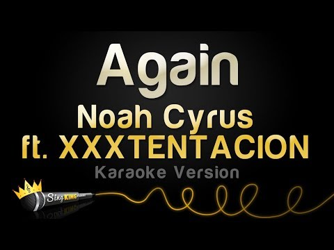 Noah Cyrus ft. XXXTentacion - Again (Karaoke Version)