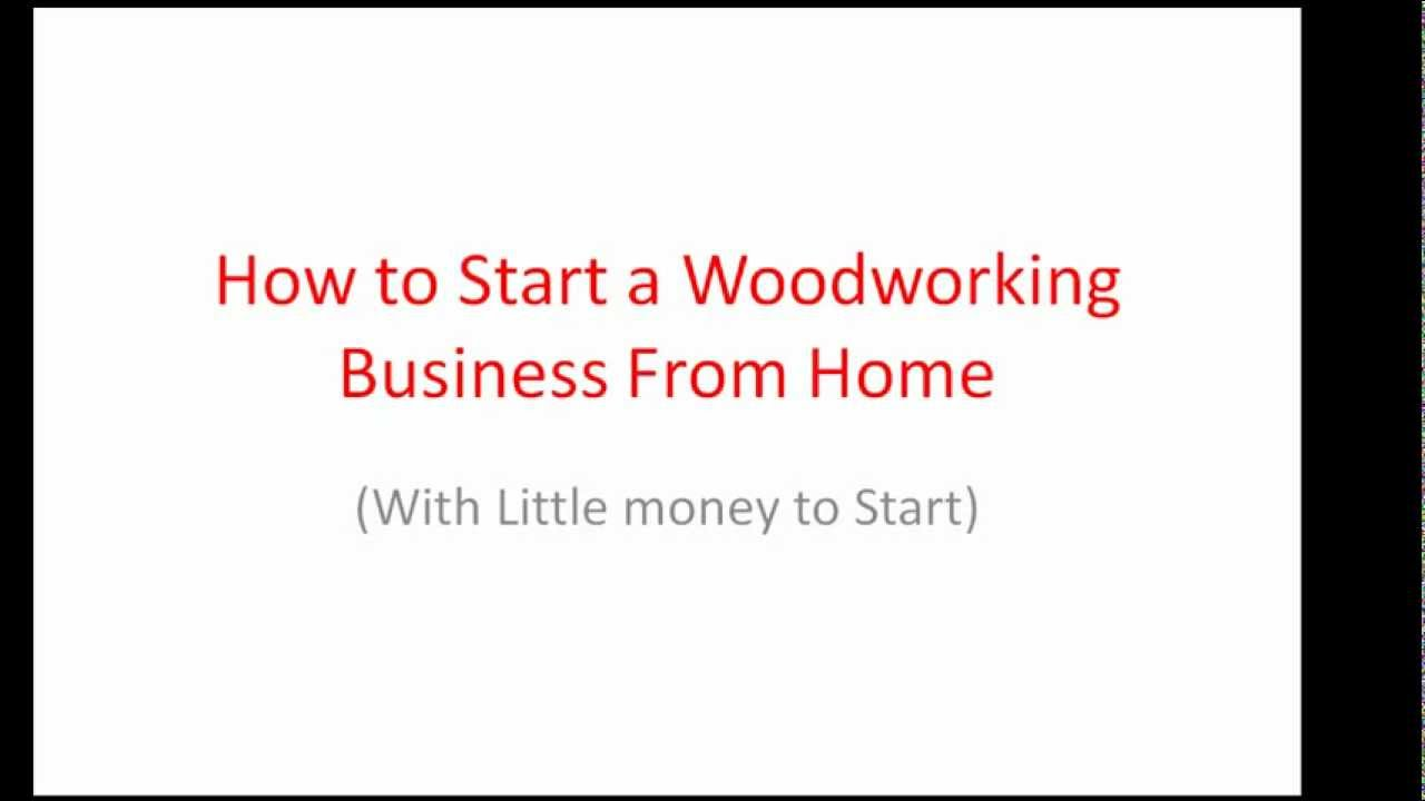 Brilliant Start A Woodworking Business From Home  Earning Internet