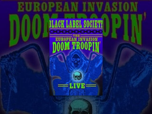 Black Label Society - Doom Troopin': The European Invasion