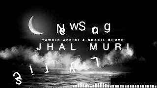 JHAL MURI | Bangla New Lyrics Song | Tawhid Afridi