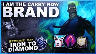 I AM THE CARRY NOW! BRAND SUPPORT - Iron to Diamond - Ep. 47 | League of Legends